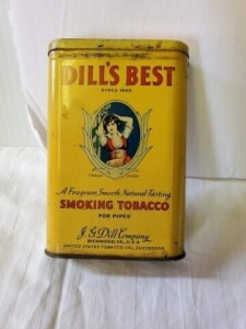 VINTAGE TOBACCO TIN - DILL'S BEST SMOKING TOBACCO FOR PIPES, J. G. DILL COMPANY, RICHMOND, VA., U.S.A., SIZE WRITING AND EMBLEM IS SHARP, SHOWS SOME WEAR, DENT ON REAR WITH LIGHT PITTING ON CORNER, STAINED ABOVE LOWER RIM, SHOW WORN PAINT, FEW SPOTS AAND